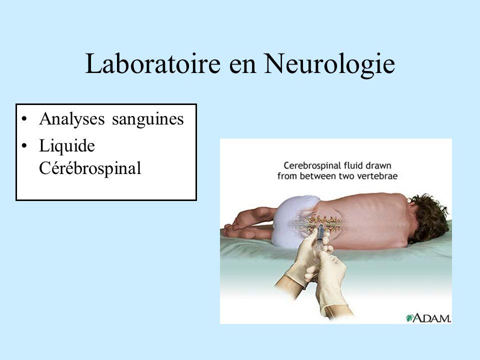 Laboratoire en Neurologie Analyses sanguines Liquide Cérébrospinal