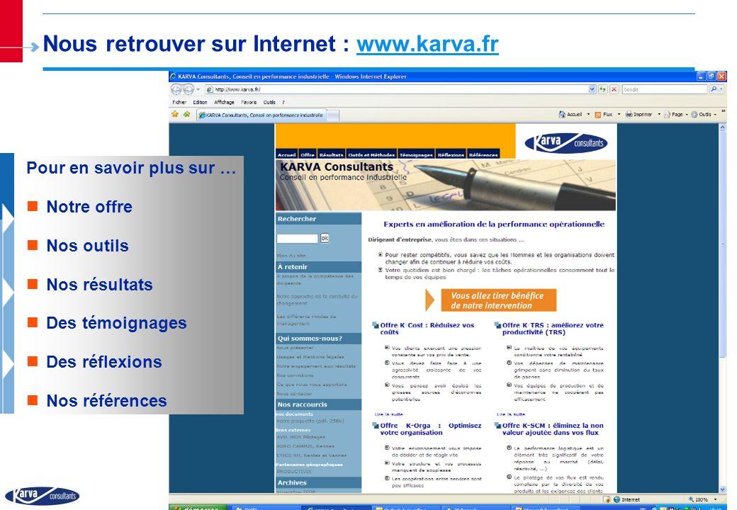 - 8 - KARVA Consultants - Tous droits réservés Nous retrouver sur Internet : www.karva.fr Pour en savoir plus sur … Notre offre Nos outils Nos résulta
