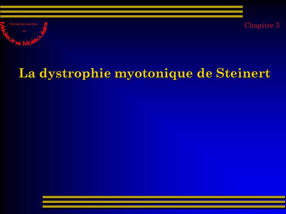 Généralités: - La maladie de Steinert est une myopathie héréditaire autosomique dominante touchant les deux sexes, - sa fréquence est d environ 1/8 000 personnes - son gène se situe sur le chromosome 19 (q13.3)