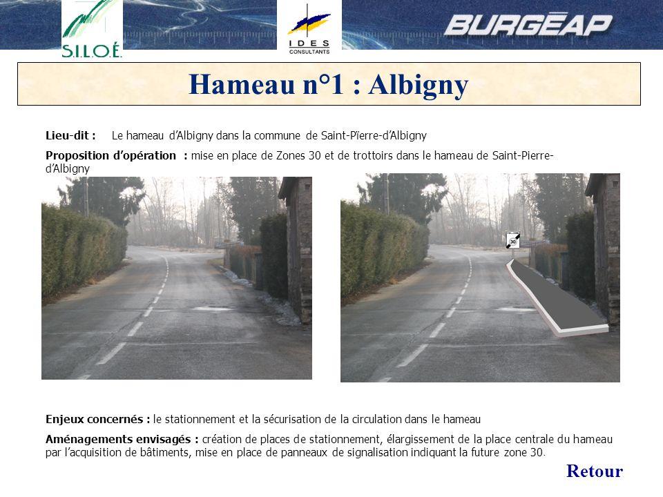 13 Hameau n°1 : Albigny Lieu-dit : Le hameau dAlbigny dans la commune de Saint-Pïerre-dAlbigny Proposition dopération : mise en place de Zones 30 et d