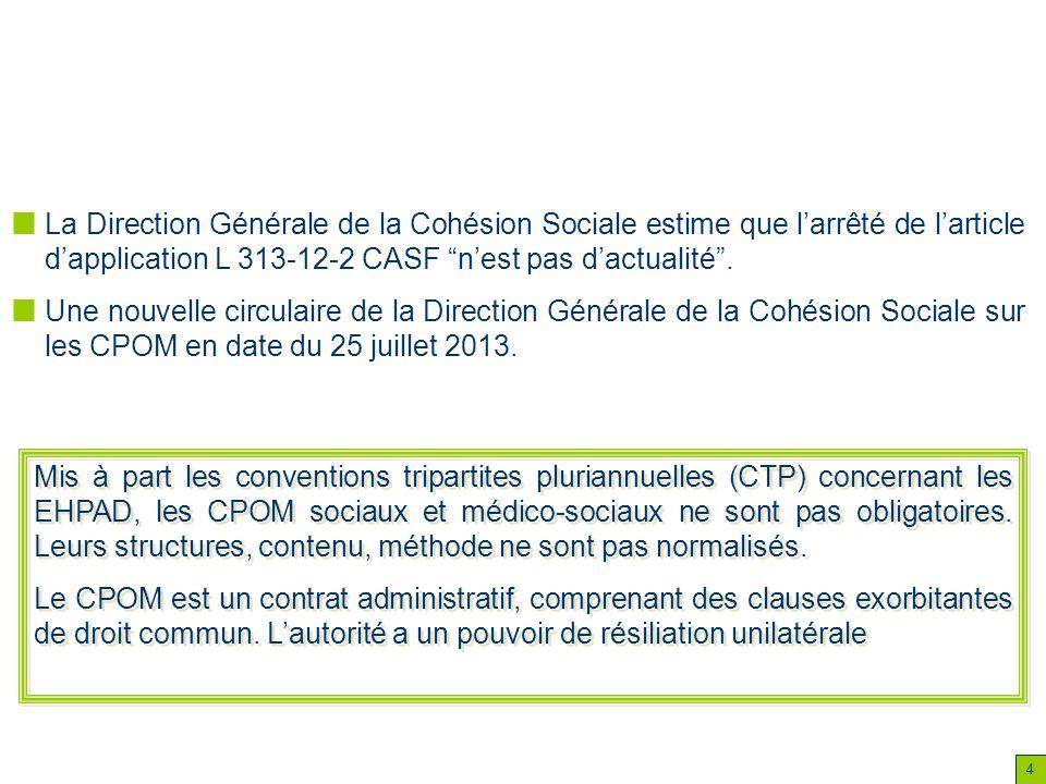 4 La Direction Générale de la Cohésion Sociale estime que larrêté de larticle dapplication L 313-12-2 CASF nest pas dactualité. Une nouvelle circulair