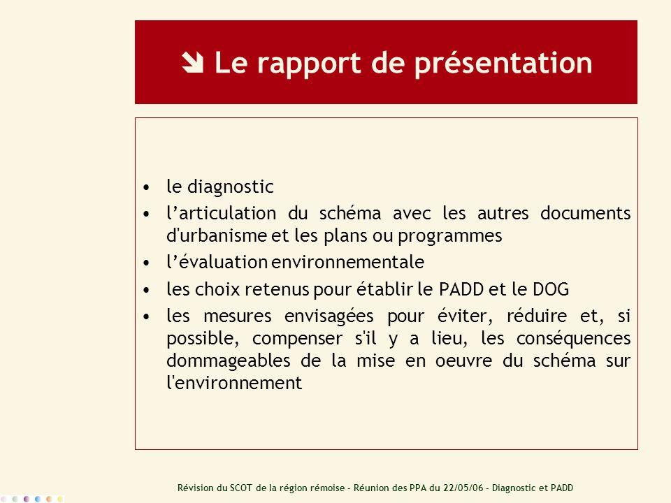 Révision du SCOT de la région rémoise – Réunion des PPA du 22/05/06 – Diagnostic et PADD Le rapport de présentation le diagnostic larticulation du sch
