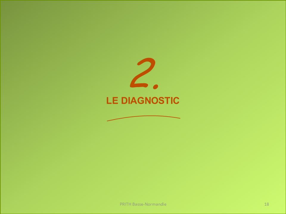 2. LE DIAGNOSTIC PRITH Basse-Normandie18