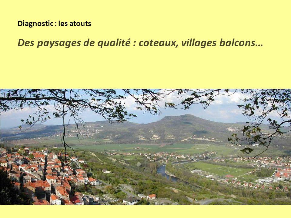 Diagnostic : les atouts Des paysages de qualité : coteaux, villages balcons…
