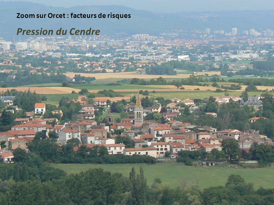 Zoom sur Orcet : facteurs de risques Dégradation des espaces cultivés