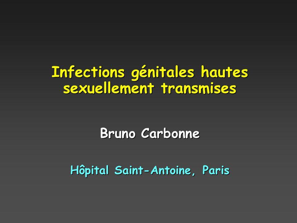 Infections génitales hautes sexuellement transmises Bruno Carbonne Hôpital Saint-Antoine, Paris