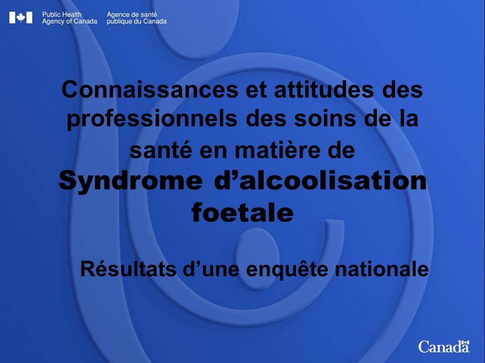 Connaissances et attitudes des professionnels des soins de la santé en matière de Syndrome dalcoolisation foetale Résultats dune enquête nationale