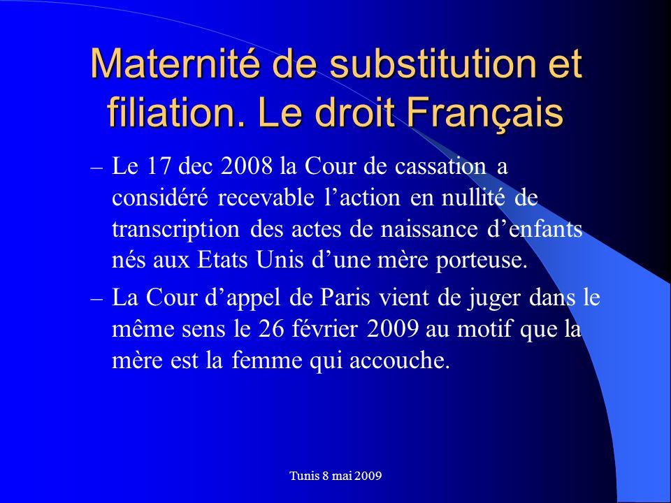 Maternité de substitution et filiation. Le droit Français – Le 17 dec 2008 la Cour de cassation a considéré recevable laction en nullité de transcript