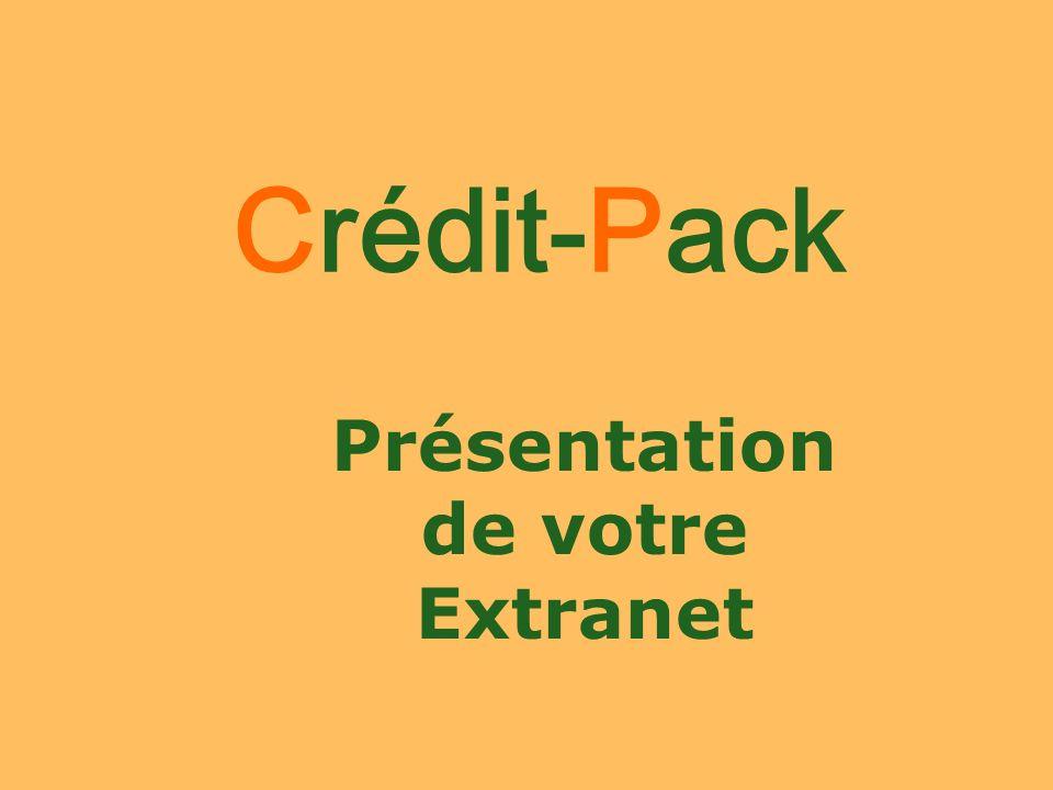 Présentation de votre Extranet Crédit-Pack