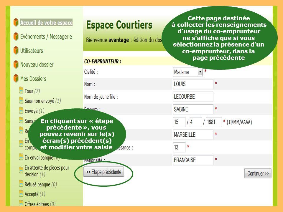 Cette page destinée à collecter les renseignements dusage du co-emprunteur ne saffiche que si vous sélectionnez la présence dun co-emprunteur, dans la
