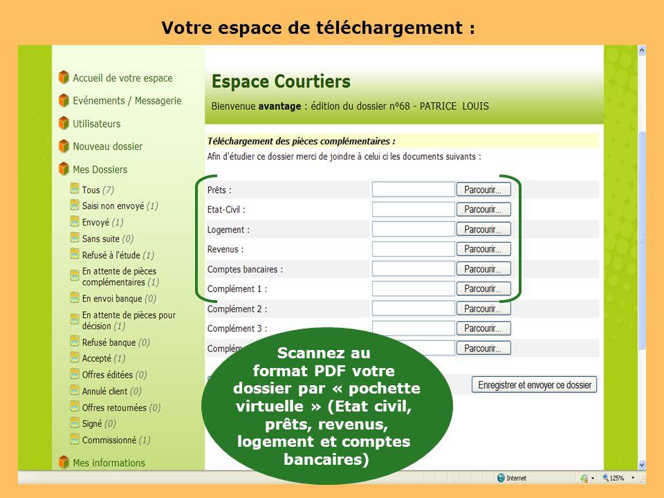 Votre espace de téléchargement : Scannez au format PDF votre dossier par « pochette virtuelle » (Etat civil, prêts, revenus, logement et comptes banca