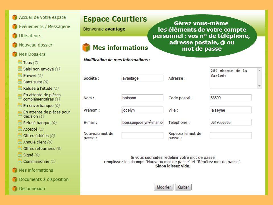 Gérez vous-même les éléments de votre compte personnel : vos n° de téléphone, adresse postale, @ ou mot de passe