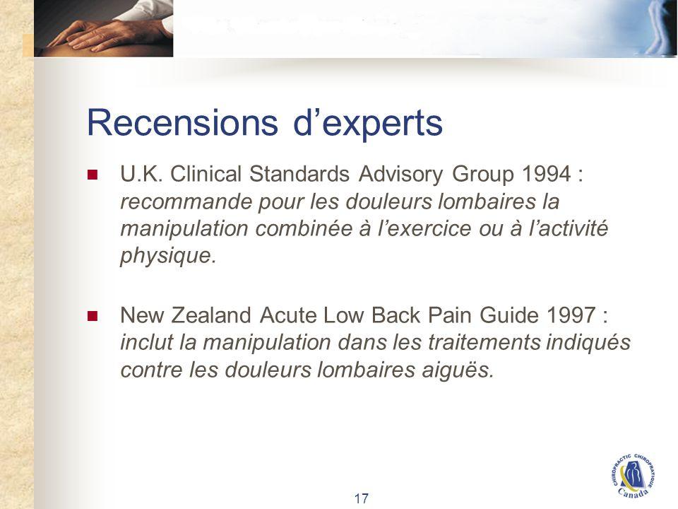 17 Recensions dexperts U.K. Clinical Standards Advisory Group 1994 : recommande pour les douleurs lombaires la manipulation combinée à lexercice ou à