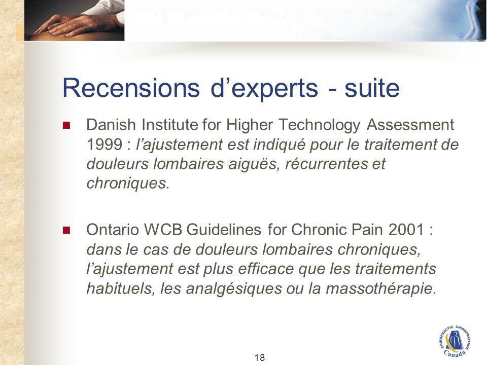 18 Recensions dexperts - suite Danish Institute for Higher Technology Assessment 1999 : lajustement est indiqué pour le traitement de douleurs lombaires aiguës, récurrentes et chroniques.