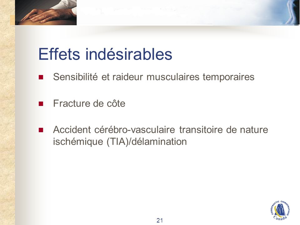 21 Effets indésirables Sensibilité et raideur musculaires temporaires Fracture de côte Accident cérébro-vasculaire transitoire de nature ischémique (TIA)/délamination