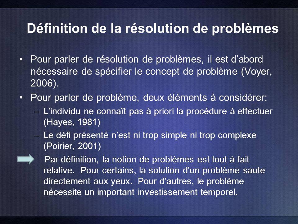 Définition de la résolution de problèmes Pour parler de résolution de problèmes, il est dabord nécessaire de spécifier le concept de problème (Voyer, 2006).