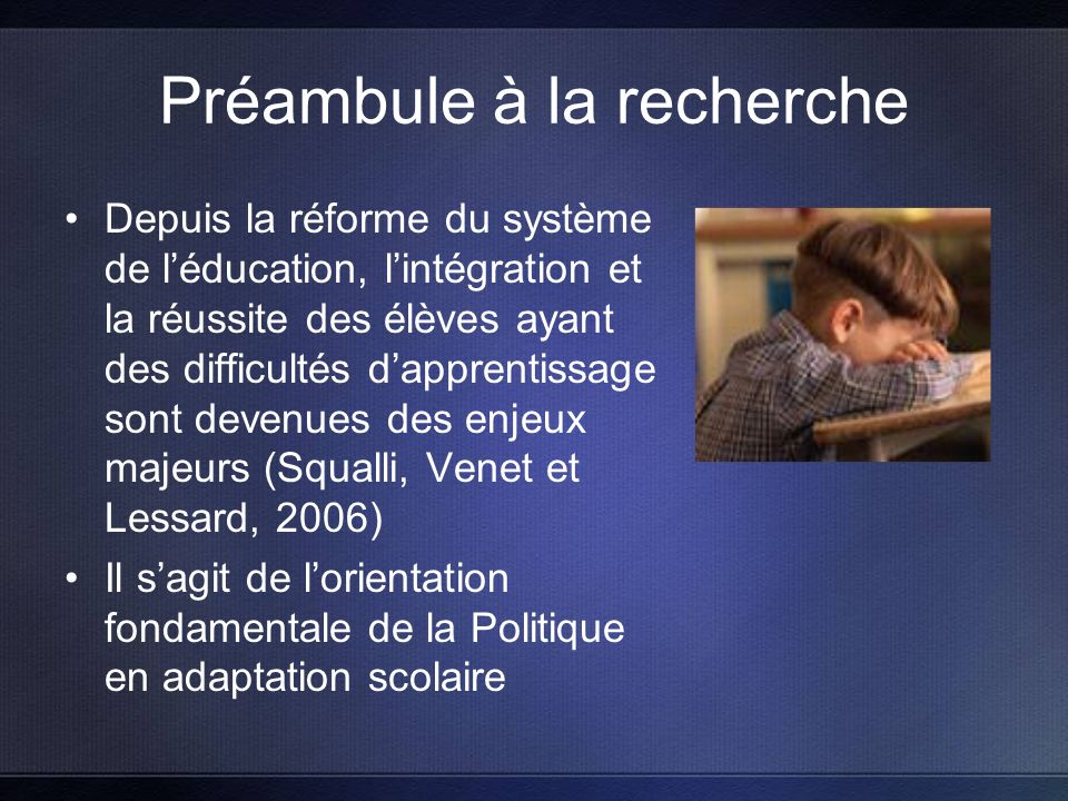 Préambule à la recherche À cet effet, MELS (2003) mentionne que les interventions auprès des élèves à risque constituent une avenue à privilégier.
