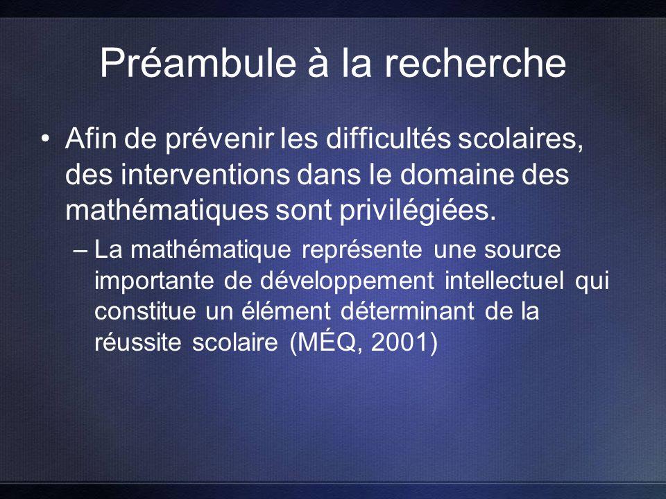 Préambule à la recherche Afin de prévenir les difficultés scolaires, des interventions dans le domaine des mathématiques sont privilégiées.