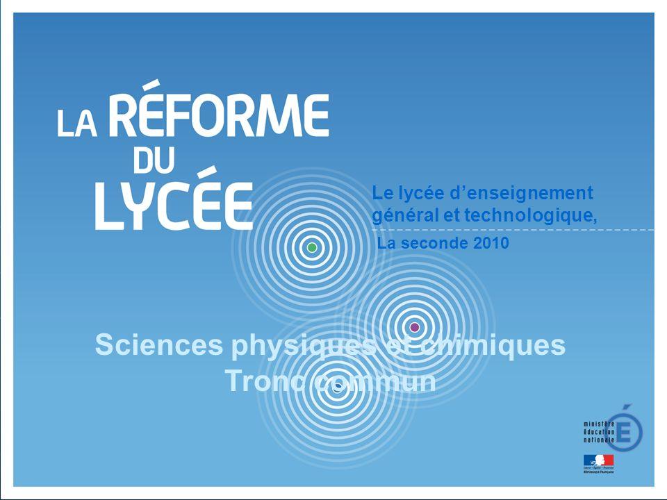 1 Le lycée denseignement général et technologique, Sciences physiques et chimiques Tronc commun La seconde 2010