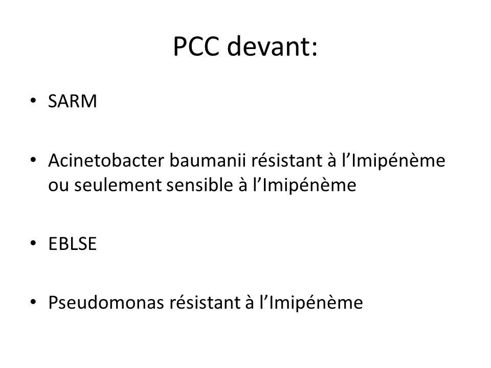 PCC devant: SARM Acinetobacter baumanii résistant à lImipénème ou seulement sensible à lImipénème EBLSE Pseudomonas résistant à lImipénème