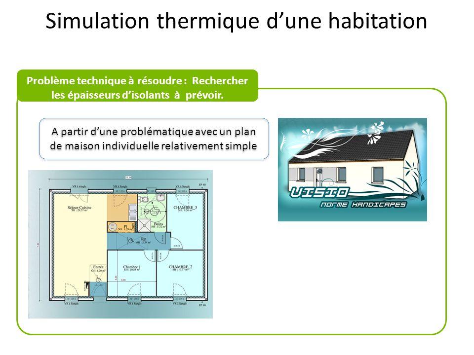 Simulation thermique dune habitation A partir dune problématique avec un plan de maison individuelle relativement simple Problème technique à résoudre