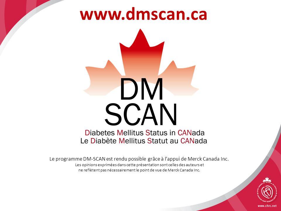 www.dmscan.ca Le programme DM-SCAN est rendu possible grâce à lappui de Merck Canada Inc. Les opinions exprimées dans cette présentation sont celles d
