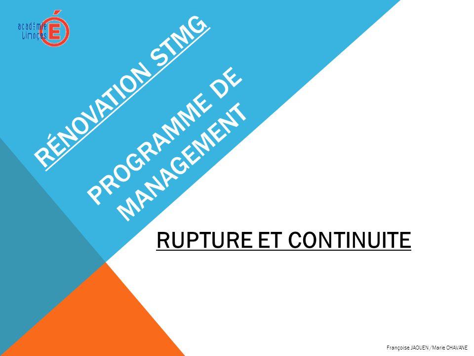 RÉNOVATION STMG PROGRAMME DE MANAGEMENT RUPTURE ET CONTINUITE Françoise JAOUEN /Marie CHAVANE