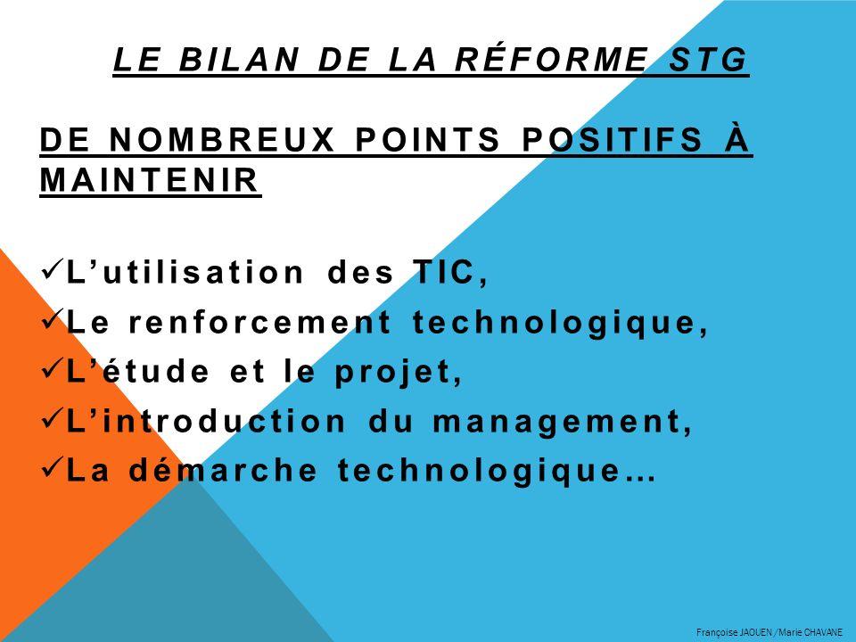 LE BILAN DE LA RÉFORME STG DE NOMBREUX POINTS POSITIFS À MAINTENIR Lutilisation des TIC, Le renforcement technologique, Létude et le projet, Lintroduc