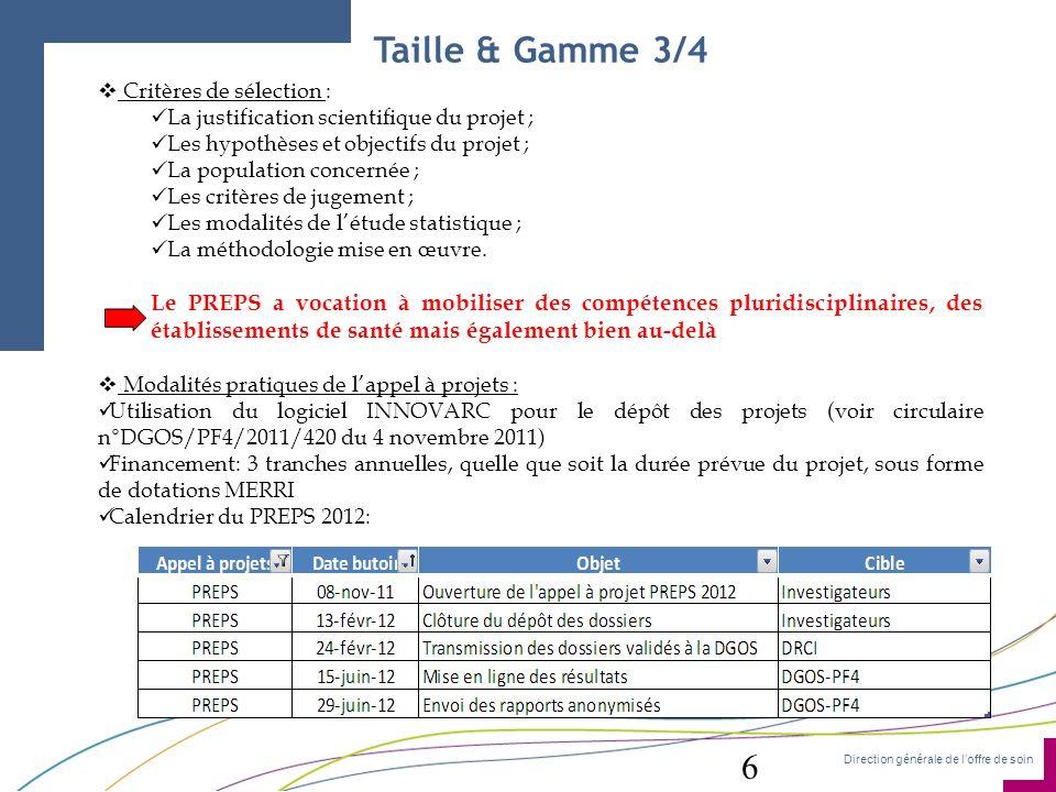 Direction générale de loffre de soin 6 Taille & Gamme 3/4 Critères de sélection : La justification scientifique du projet ; Les hypothèses et objectif