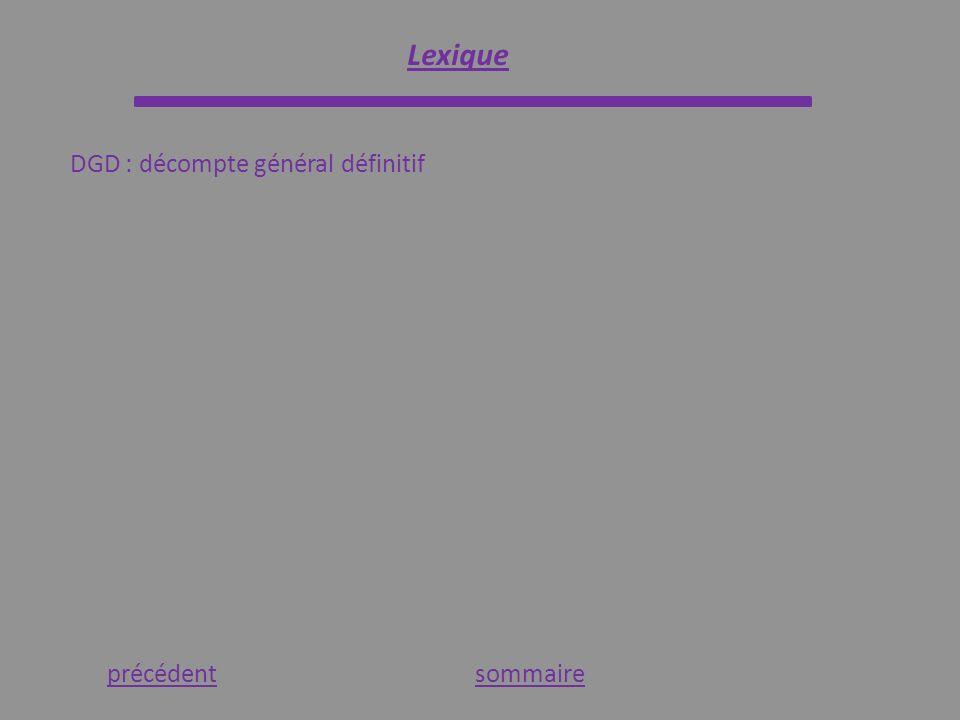 précédentsommaire DGD : décompte général définitif Lexique