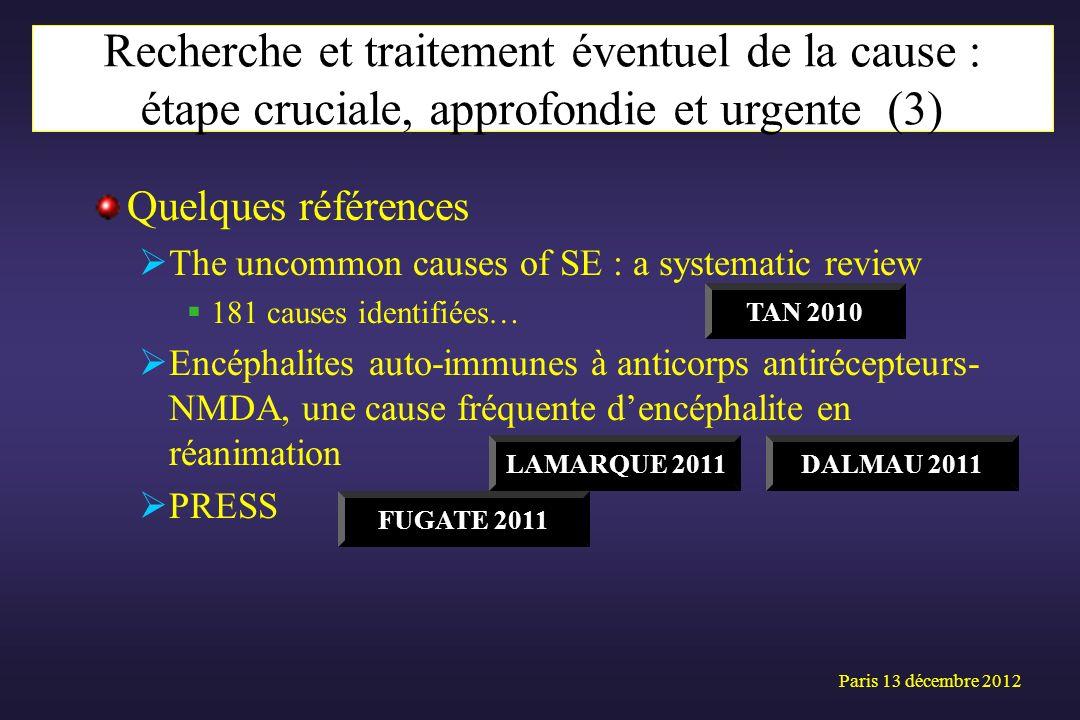 Quelques références The uncommon causes of SE : a systematic review 181 causes identifiées… Encéphalites auto-immunes à anticorps antirécepteurs- NMDA