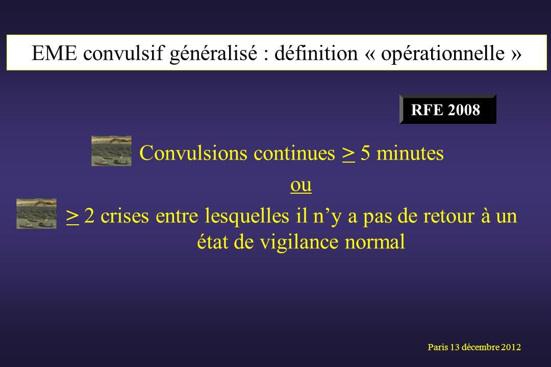 Convulsions continues > 5 minutes ou > 2 crises entre lesquelles il ny a pas de retour à un état de vigilance normal Paris 13 décembre 2012 EME convul