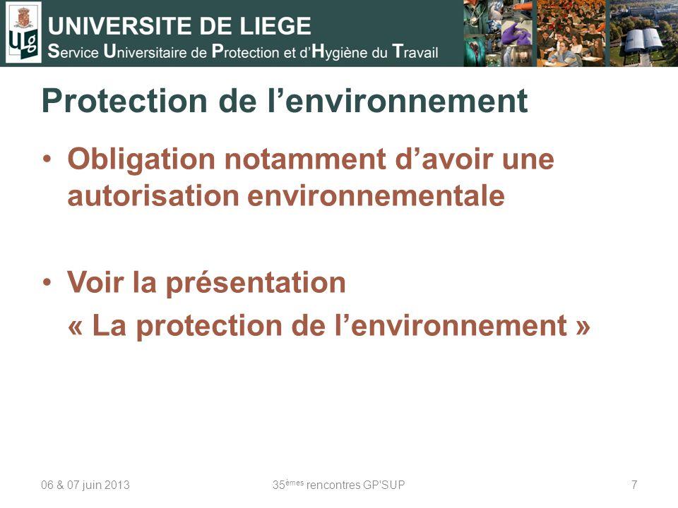 06 & 07 juin 201335 èmes rencontres GP SUP8 Protection des travailleurs exposés à des agents biologiques au travail Cette réglementation correspond à l implémentation des directives européennes 90/679/CEE, 93/88/CEE, 95/30/EC, 97/59/EC et 97/65/EC.