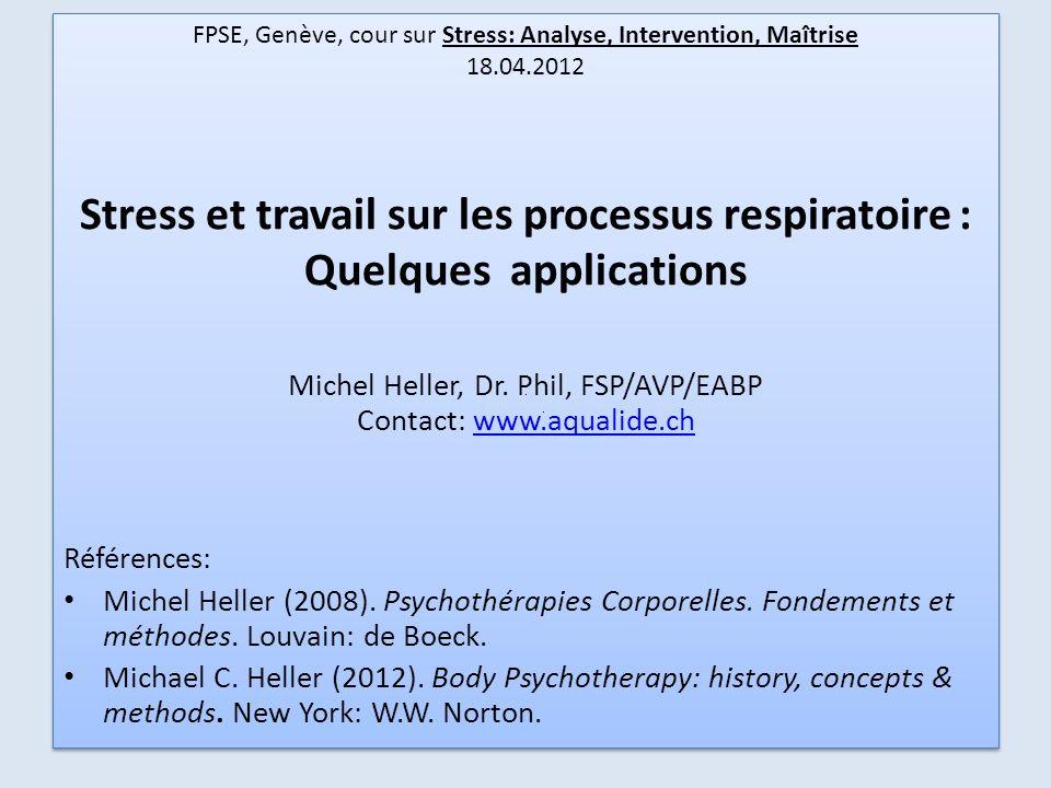FPSE, Genève, cour sur Stress: Analyse, Intervention, Maîtrise 18.04.2012 Stress et travail sur les processus respiratoire : Quelques applications Mic