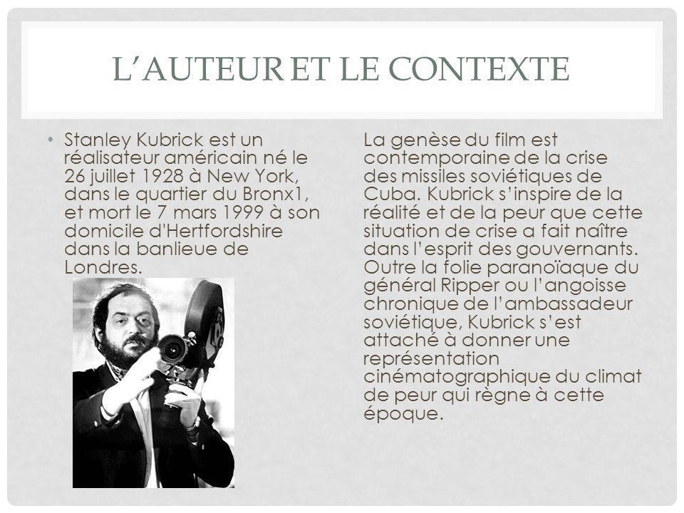 LAUTEUR ET LE CONTEXTE Stanley Kubrick est un réalisateur américain né le 26 juillet 1928 à New York, dans le quartier du Bronx1, et mort le 7 mars 1999 à son domicile d Hertfordshire dans la banlieue de Londres.