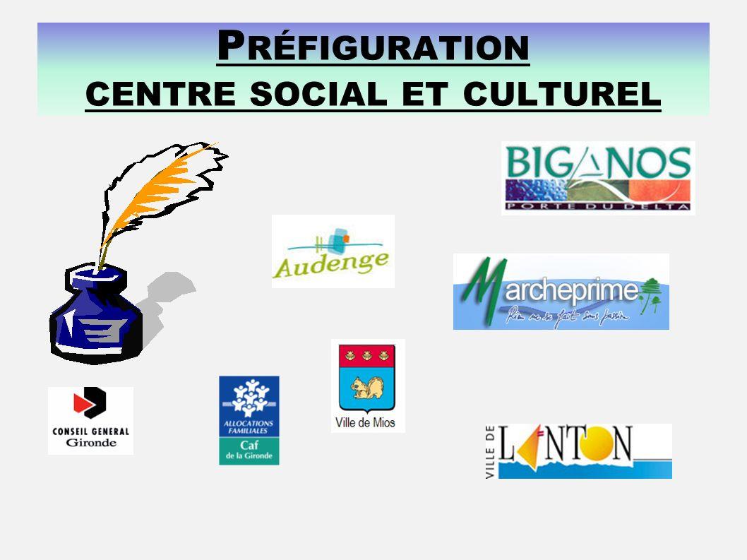 P RÉFIGURATION CENTRE SOCIAL ET CULTUREL