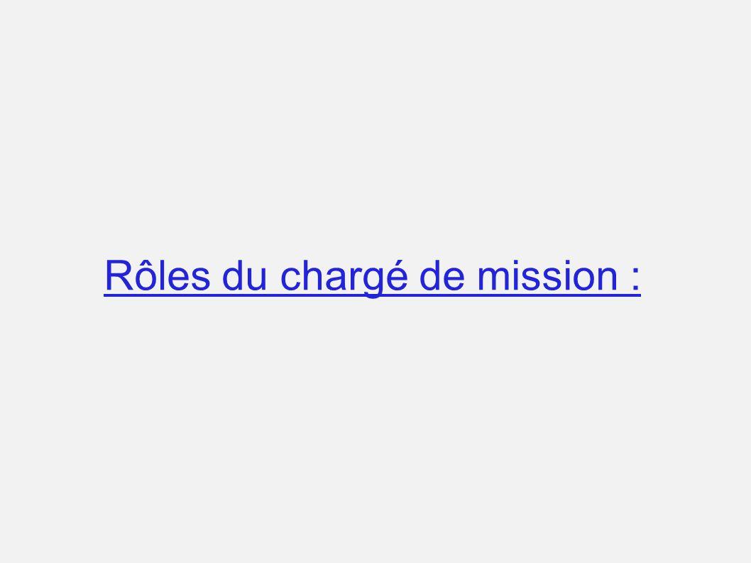 Rôles du chargé de mission :