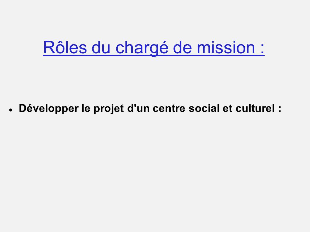 Développer le projet d'un centre social et culturel :