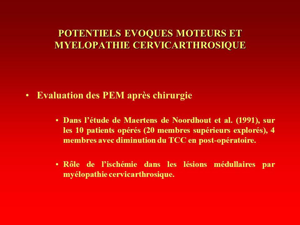 Evaluation des PEM après chirurgie Dans létude de Maertens de Noordhout et al. (1991), sur les 10 patients opérés (20 membres supérieurs explorés), 4