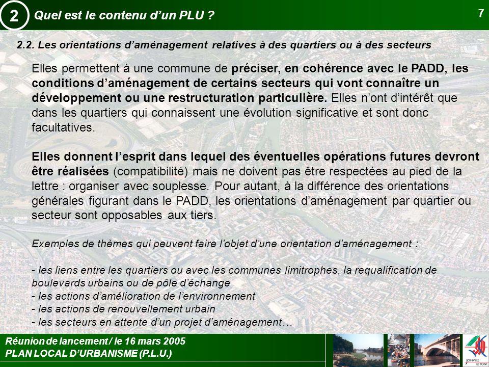 PLAN LOCAL DURBANISME (P.L.U.) Réunion de lancement / le 16 mars 2005 8 Quel est le contenu dun PLU .