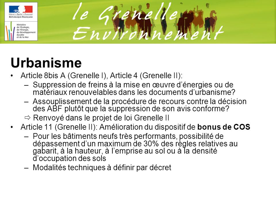 Urbanisme Article 8bis A (Grenelle I), Article 4 (Grenelle II): –Suppression de freins à la mise en œuvre dénergies ou de matériaux renouvelables dans