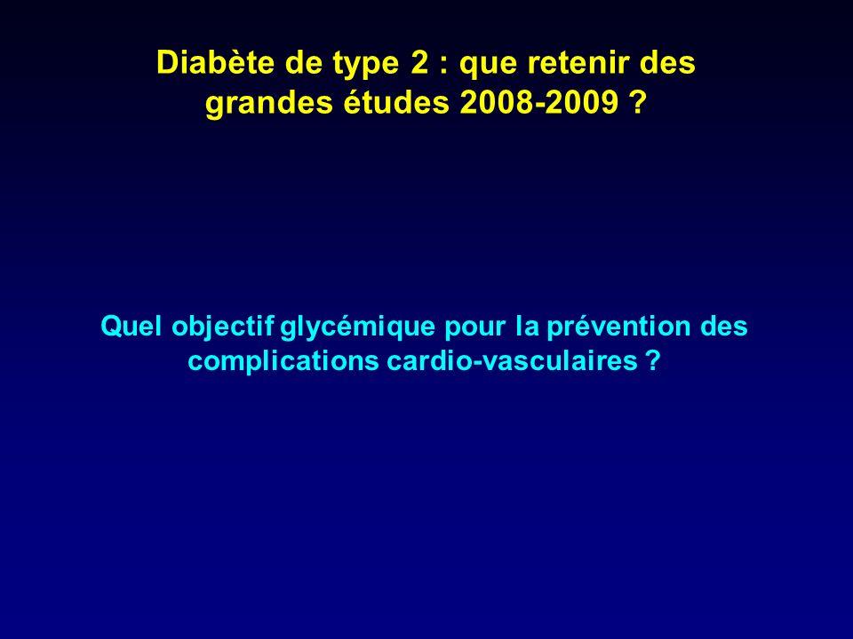 Stratégie de prise en charge des patients diabétiques de type 2 à haut risque CV PEC intensifiée PEC standard Glycémie PAS Lipides HbA1c < 6% (GAJ < 0,9 g/l, GPP < 1,4 g/l) < 120 mmHg Statine + Fibrate HbA1c : 7 à 7,9% < 140 mmHg Statine ACCORD study group Am J Cardiol 2007