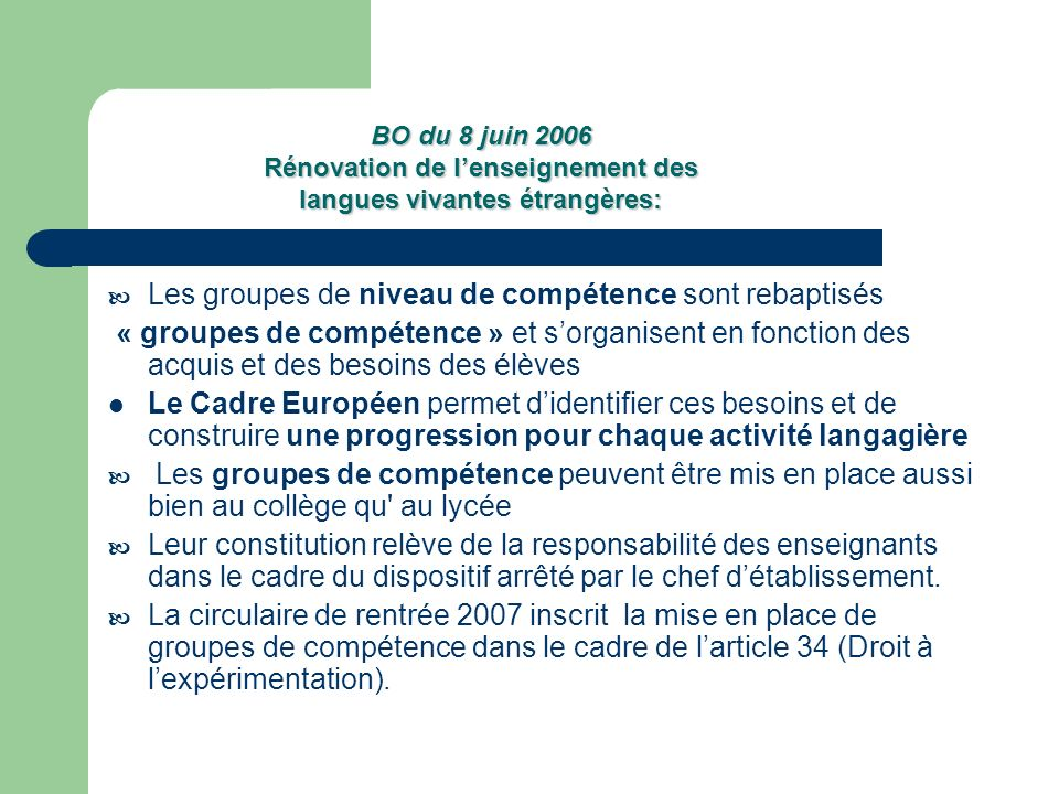 GROUPES DE COMPETENCE ou GROUPES D ACTIVITE LANGAGIERE .