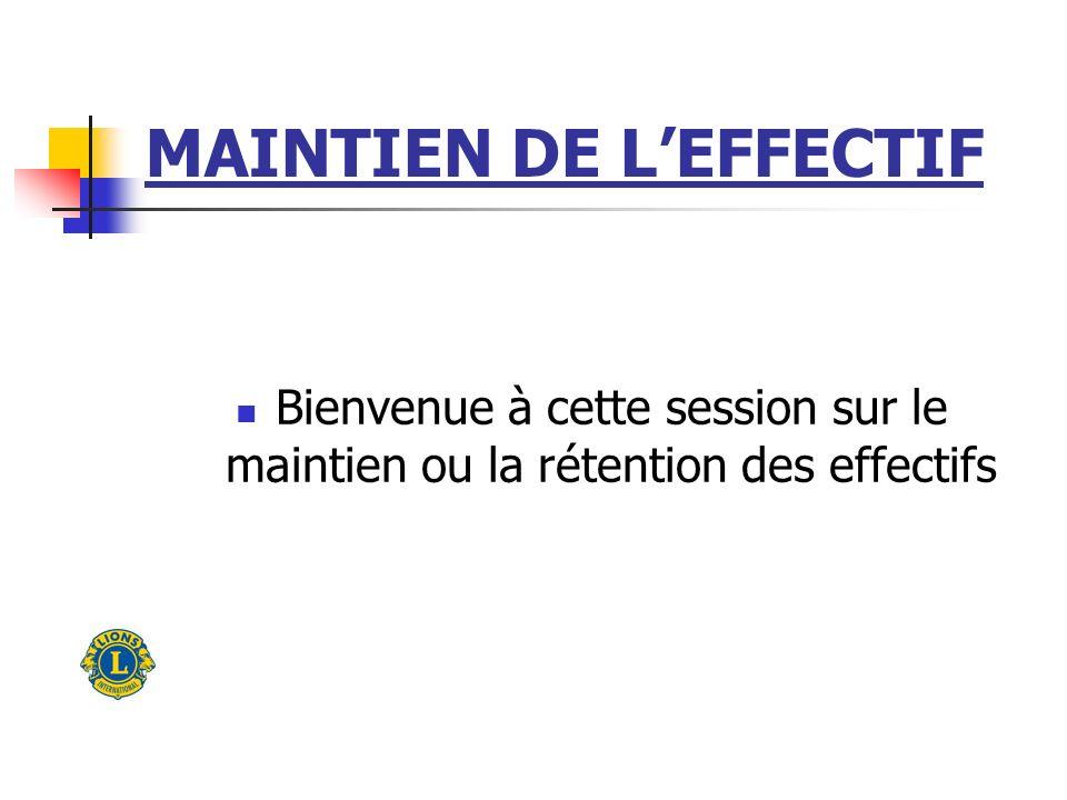 MAINTIEN DE LEFFECTIF Bienvenue à cette session sur le maintien ou la rétention des effectifs