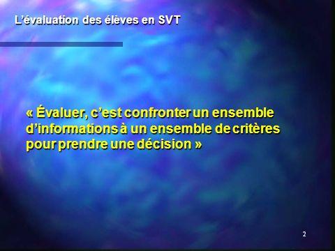 13 Lévaluation formative (4) : Lévaluation des élèves en SVT la suite de lévaluation : la « mémoire des essais » pour permettre un suivi des progrès : - tableau de bord de lélève, - livret de compétences, - grilles … tenus par lélève.