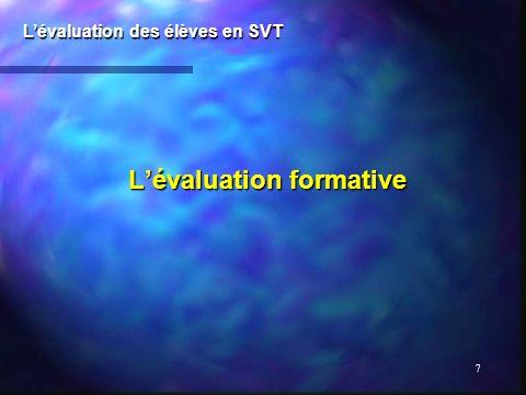 8 Lévaluation formative (1) : Lévaluation des élèves en SVT intégrée à la démarche pédagogique, lors dune activité, Une activité poursuit trois objectifs : cognitifs, méthodologiques, techniques mono objectif Lévaluation est mono objectif