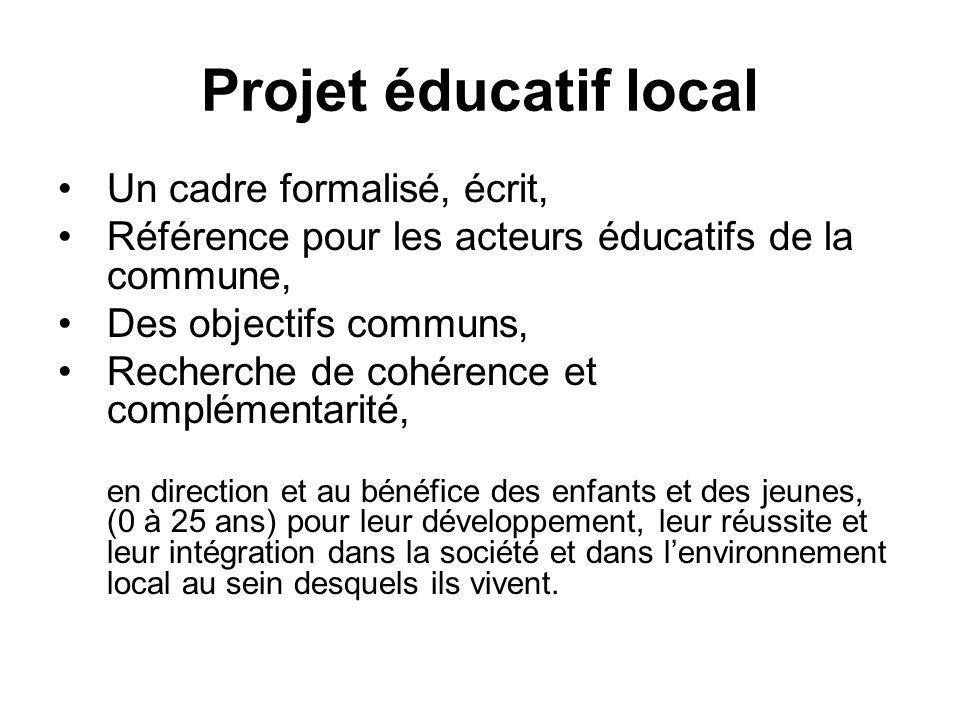 Projet éducatif local Un cadre formalisé, écrit, Référence pour les acteurs éducatifs de la commune, Des objectifs communs, Recherche de cohérence et