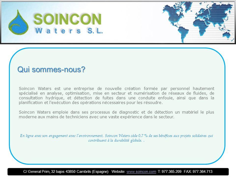 C/ General Prim, 32 bajos 43850 Cambrils (Espagne) Website: www.soincon.com T: 977.365.209 FAX: 977.364.713www.soincon.com Quels services offrons-nous.