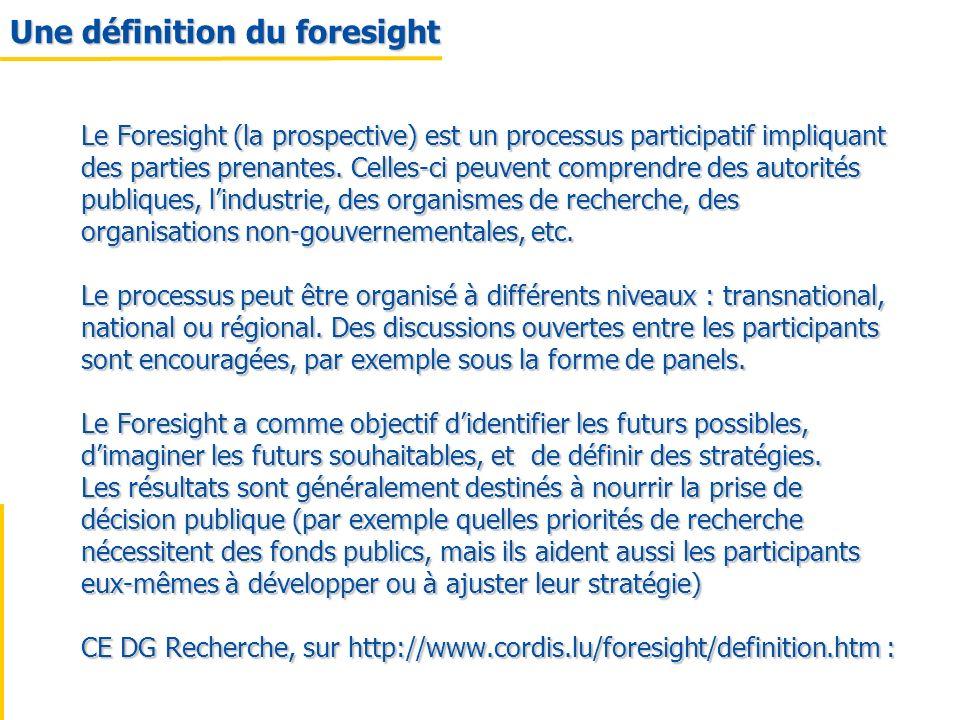 Le Foresight (la prospective) est un processus participatif impliquant des parties prenantes. Celles-ci peuvent comprendre des autorités publiques, li
