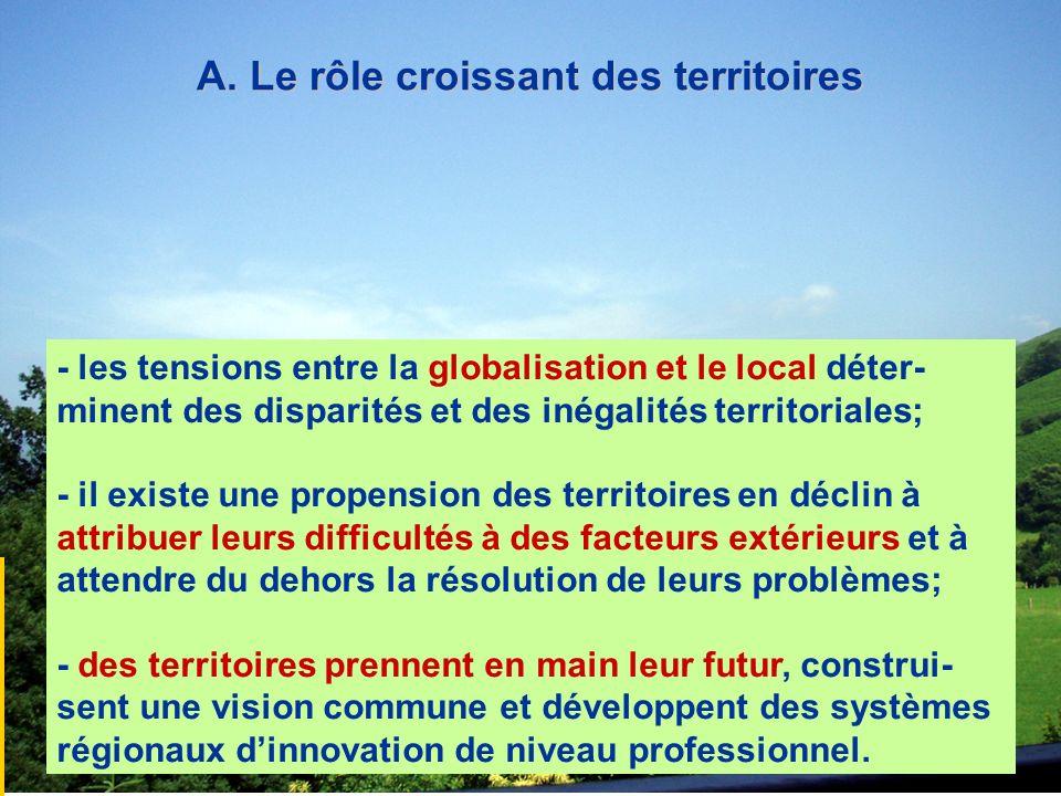 A. Le rôle croissant des territoires - les tensions entre la globalisation et le local déter- minent des disparités et des inégalités territoriales; -